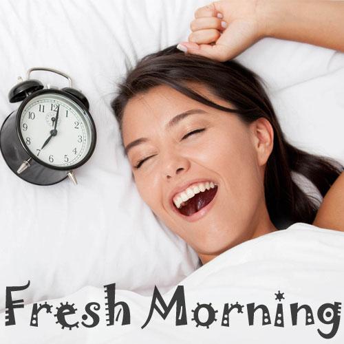 अच्छी सुबह के साथ हो दिन की शुरूआत
