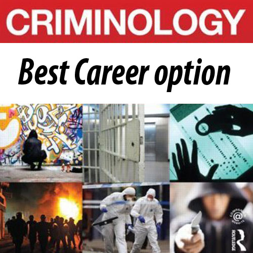 क्रिमिनोलॉजी में शानदार संभावनाएं और बेहतर कैरियर विकल्प
