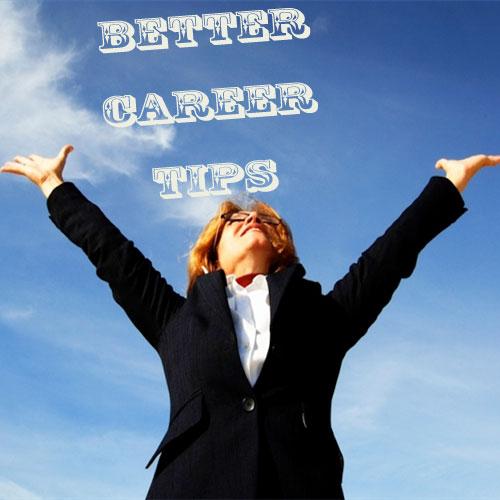 8 टिप्स कैरियर की बेहतरी के लिए
