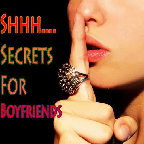 कुछ Secrets, Boyfriend के लिए भी...
